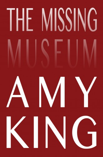 Cover of The Missing Museum by Amy King